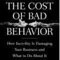 The Cost of Bad Behavior at Work